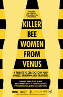 "Dr.Sketchy's Philly presents ""Killer Bee Women from Venus!""..."