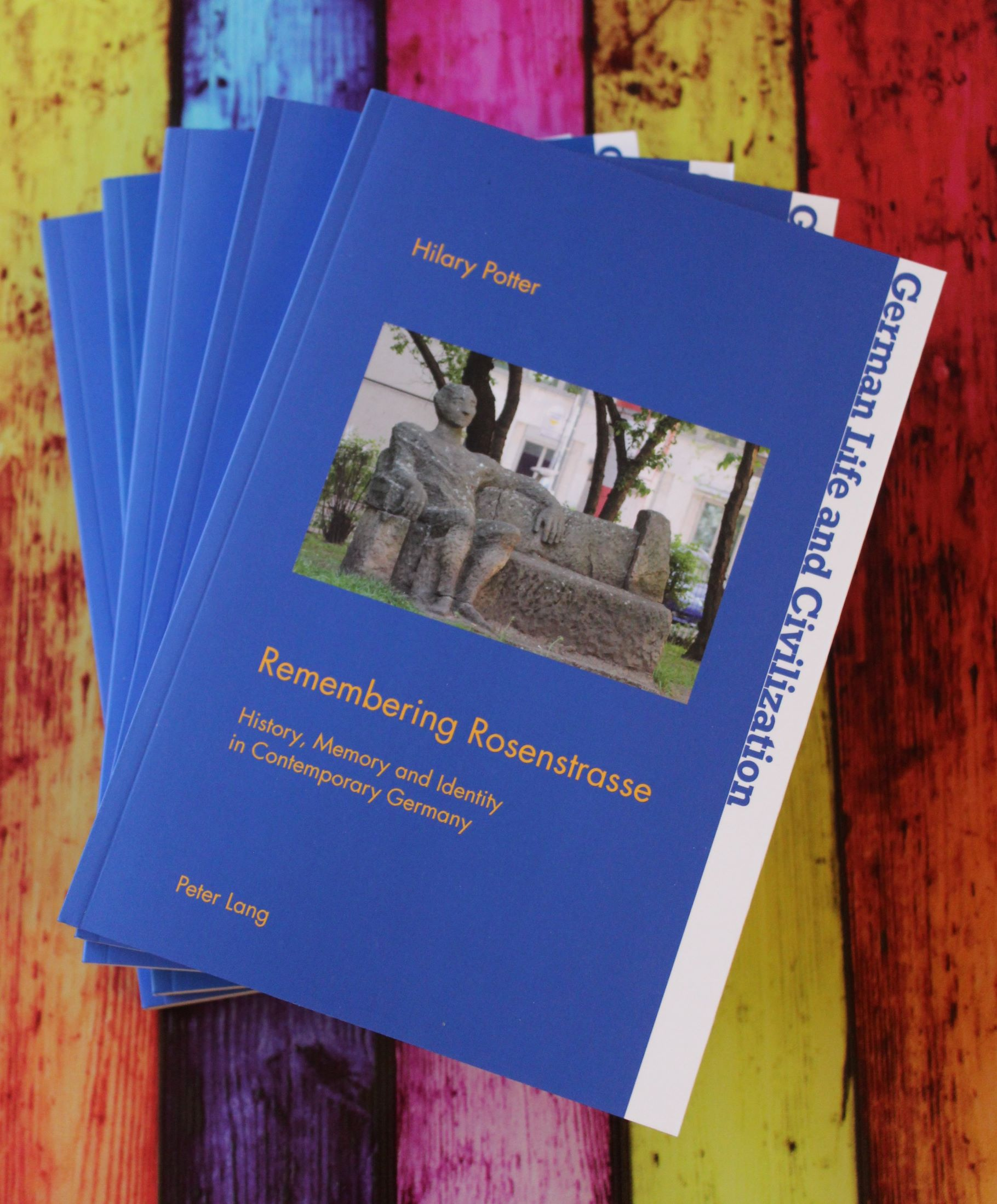 Remembering Rosenstrasse History Memory Identity in Contemporary Germany