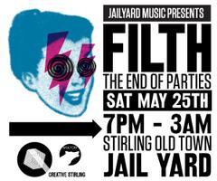 JailYardMusic Presents: FILTH - End of Parties