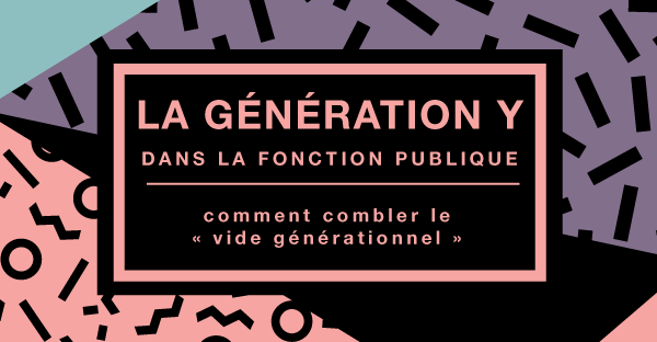 La génération Y dans la fonction publique