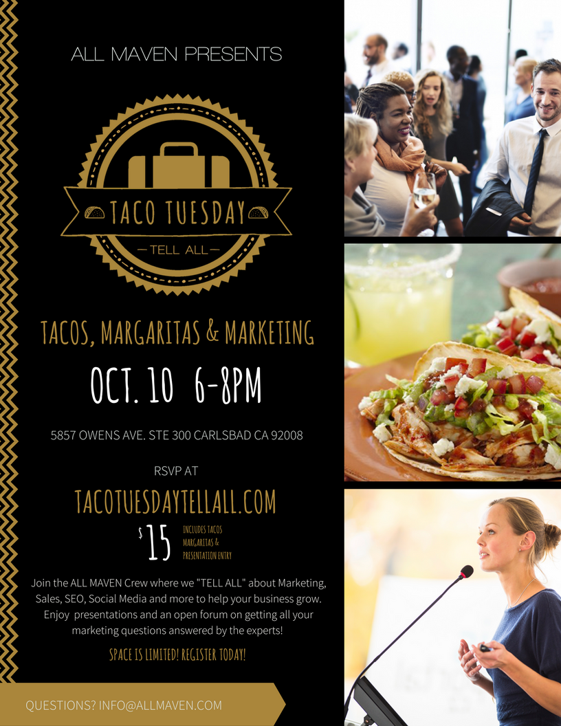 Taco Tuesday Tell All | October 10 2017 6-8 at ALL MAVEN Offices in Carlsbad