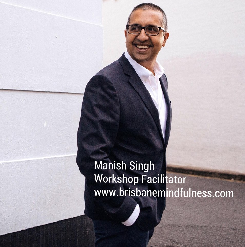 Manish Singh www.brisbanemindfulness.com