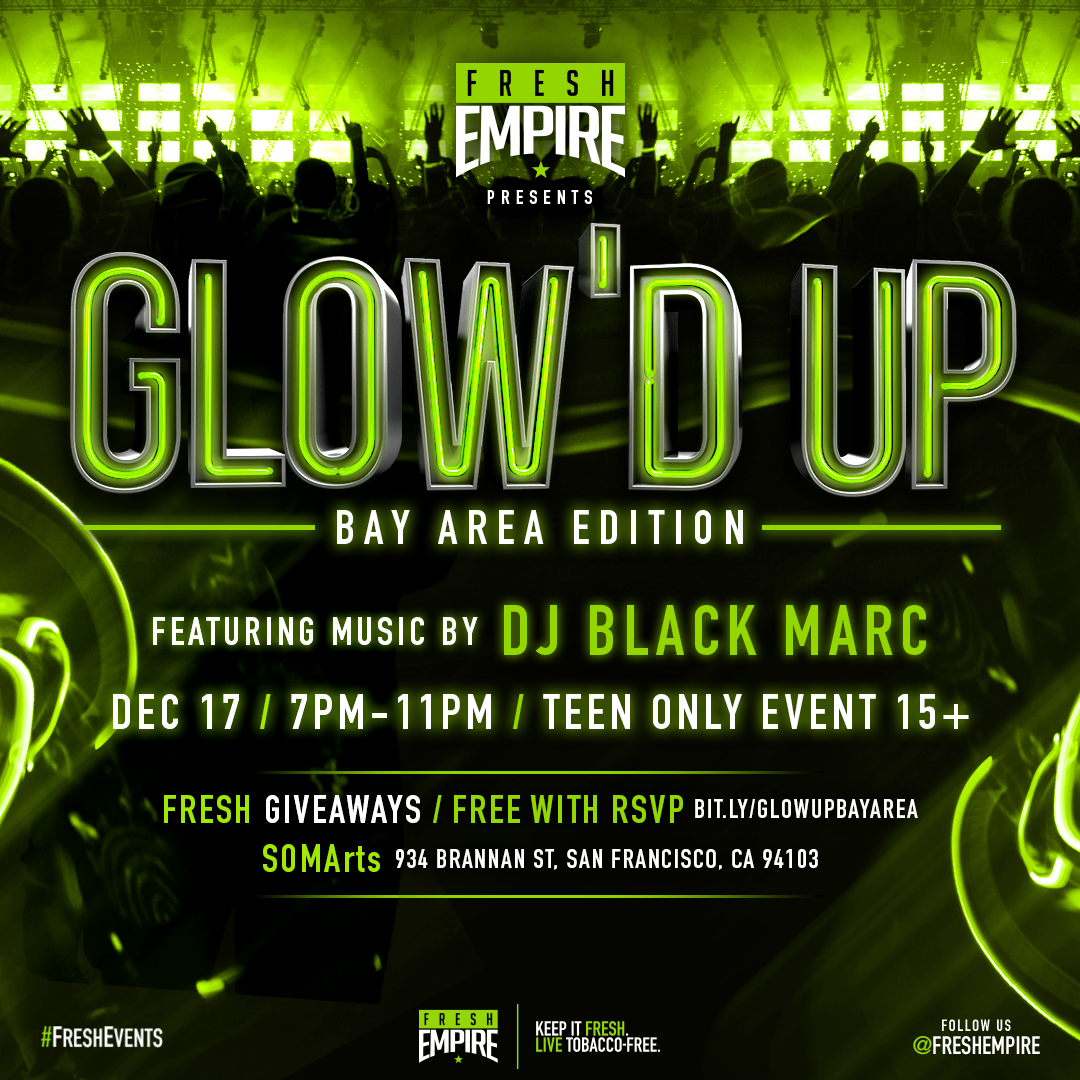 Fresh Empire Presents Glow'd Up - Bay Area Edition, December 17th, 2016 at SOMArts, 934 Brannan, San Francisco, CA