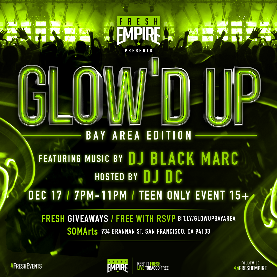 Glow'd Up - Bay Area Edition All Teen Party hosted by DJ DC and music by DJ Black Marc