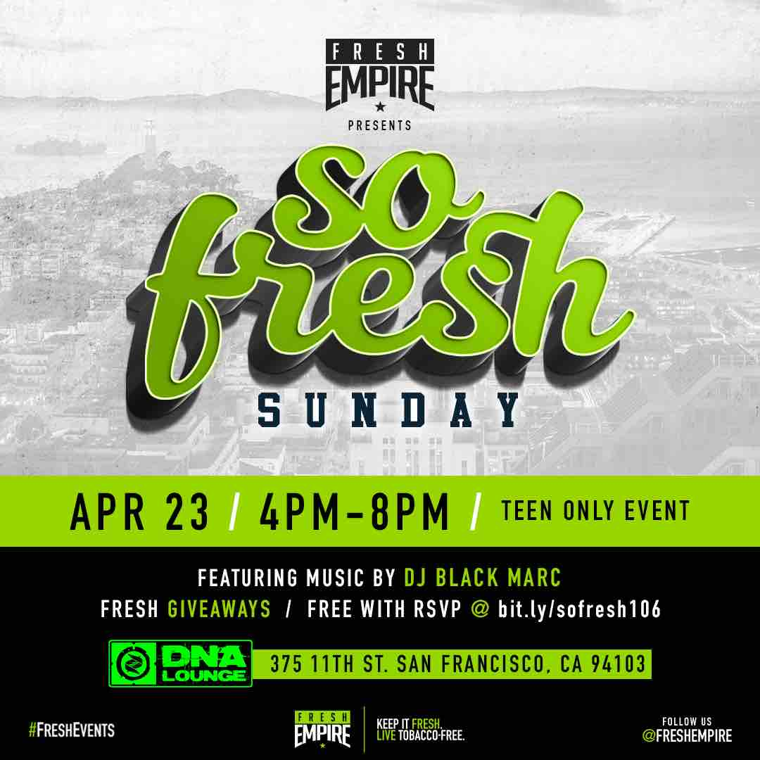 So Fresh Sunday, DNA Lounge at 375 11th St, San Francisco from 4:00PM - 8:00PM