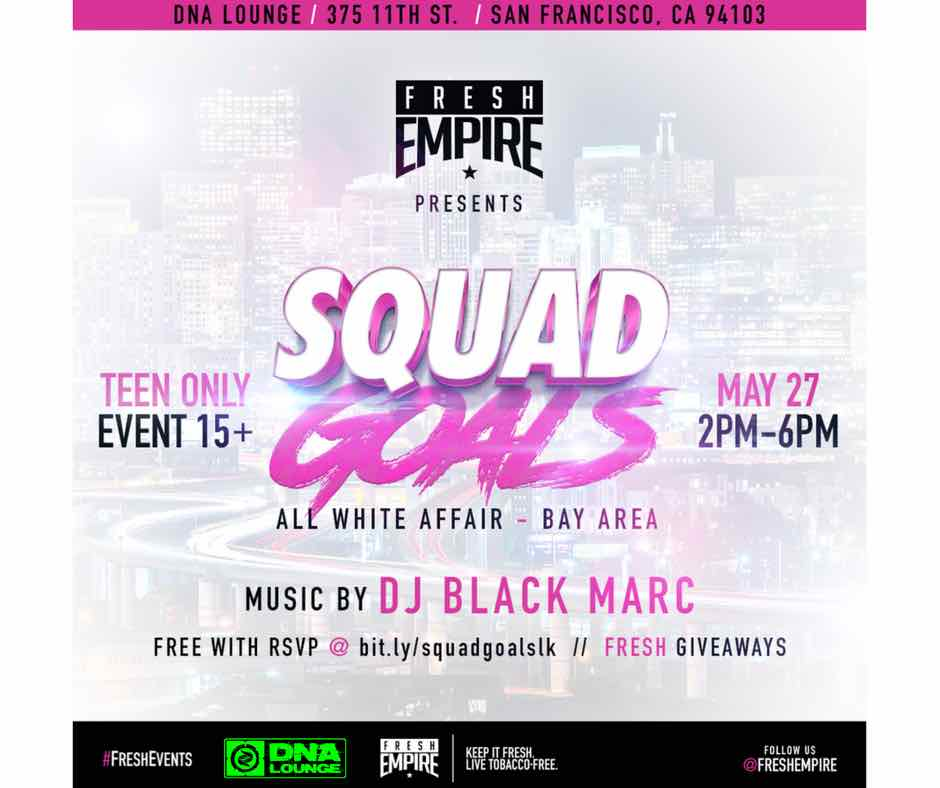 Squad Goals 2017 - All White Affair - Bay Area 2017, May 27th, 2 to 6PM at DNA Lounge in San Francsisco