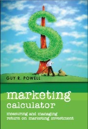 Marketing Calculator:  Measuring and managing your return on marketing investment