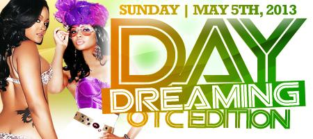 SUN. MAY 5TH - DAY DREAMING @ BELVEDERE - OTC DAYTIME PARTY...