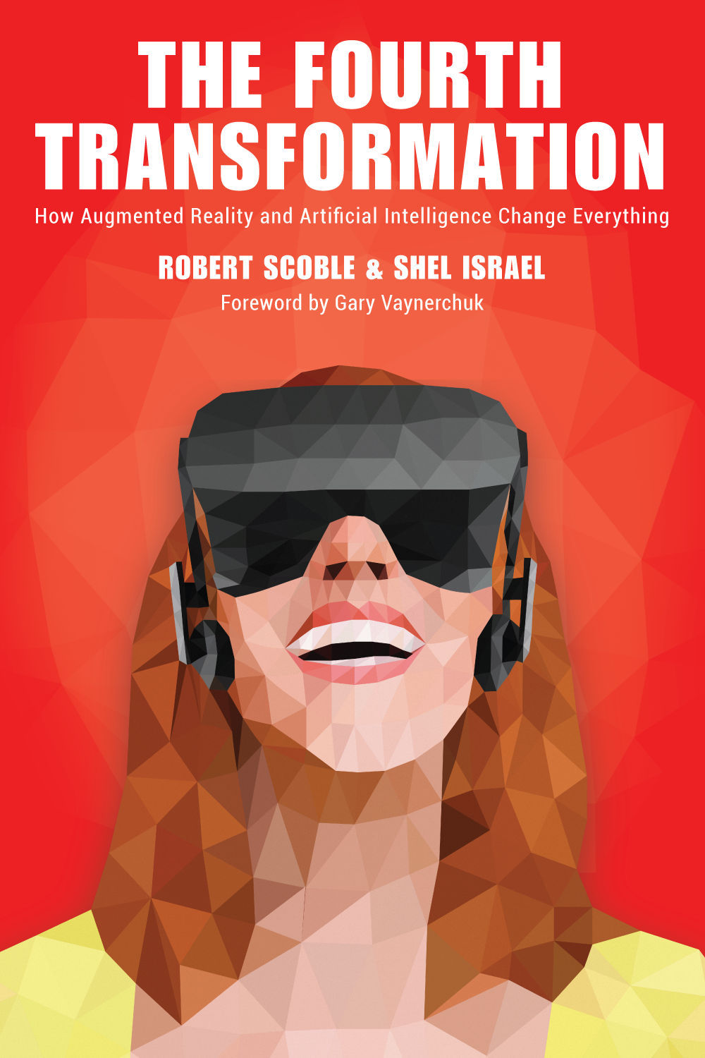 Cover: The Fourth Transformation - How Augmented Reality and Artificial Intelligence Change Everything