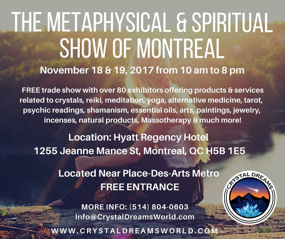 The Metaphysical & Spiritual Show of Montreal is one of the most awaited events of the year in Montreal
