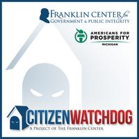 Franklin Center for Government & Public Integrity's Citizen Watchdog Program, Americans for Prosperity-Michigan