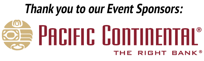 Thank you to our Event Sponsors: Pacific Continental Bank
