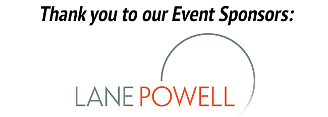 Thank you to our Event Sponsors: Lane Powell