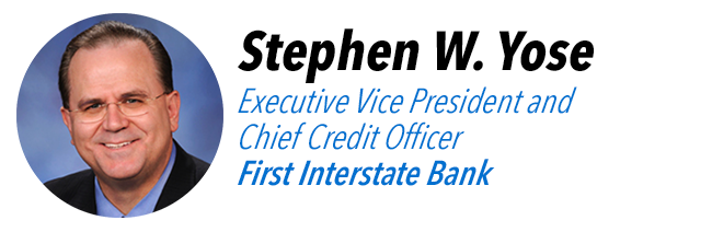 Stephen W. Yose, Executive Vice President and Chief Credit Officer at First Insterstate Bank.