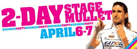Two-Day Stage Mullet - April 6 & 7, 2013