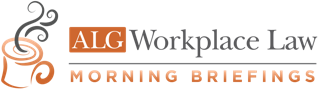 ALG Workplace Law Morning Briefings