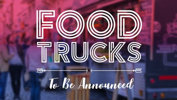 Food trucks to be announced
