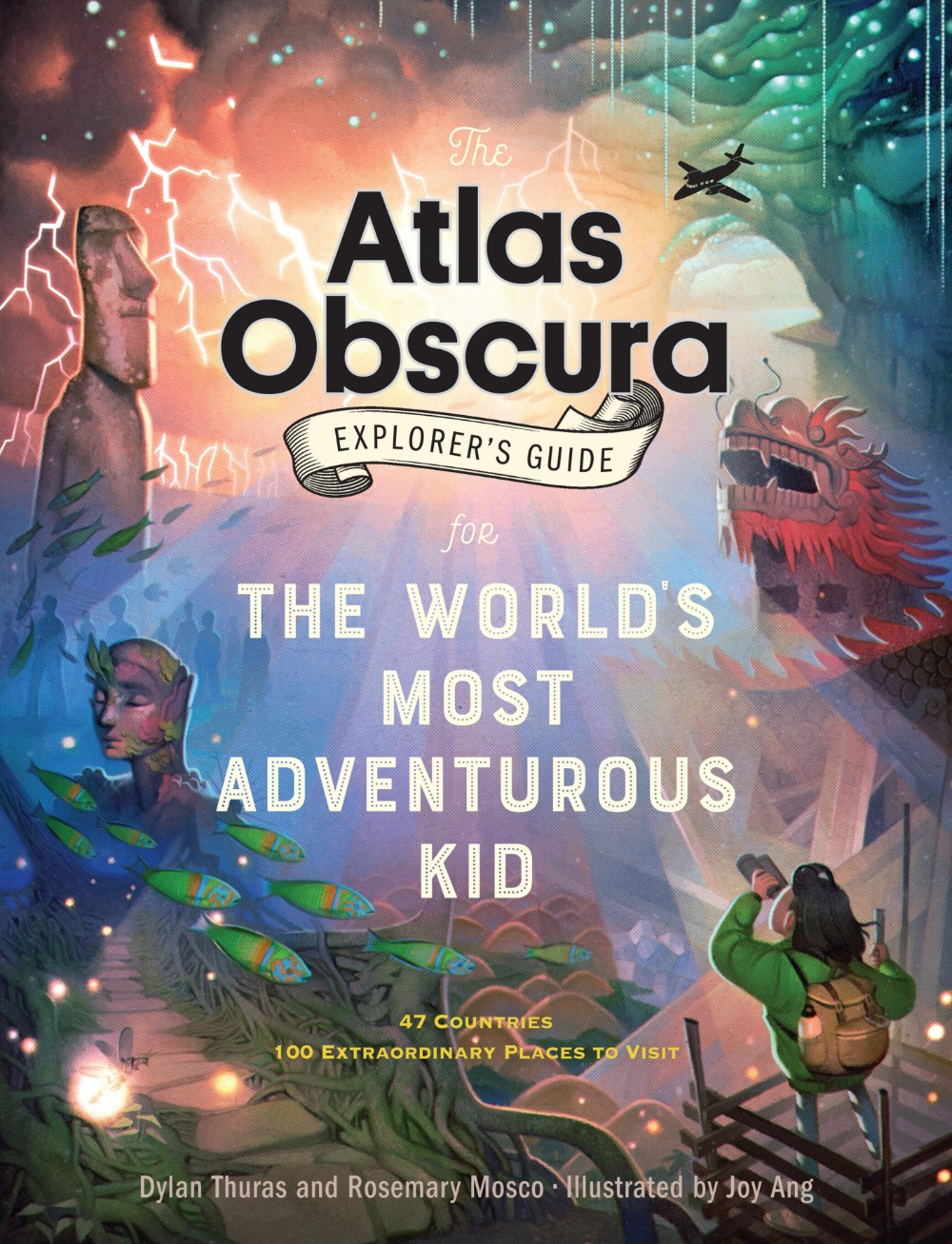 cover of Atlas Obscura Explorer's Guide for the World's Most Adventurous Kid, which has an illustration including a dragon sculpture, an Easter Island statue and giant crystal caves with a jetliner flying right thru it.
