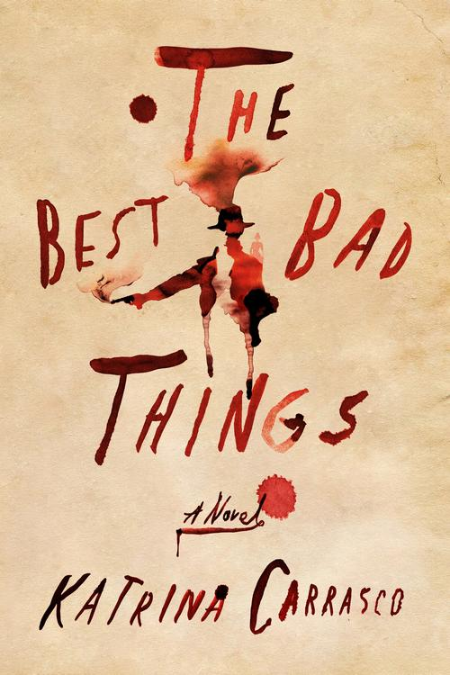 cover of Best Bad Things, featuring the title written in what looks like... blood? But in the blood scribbles, you can see the silhouettes of a 19th century woman & someone else (man? woman?) with a smoking gun