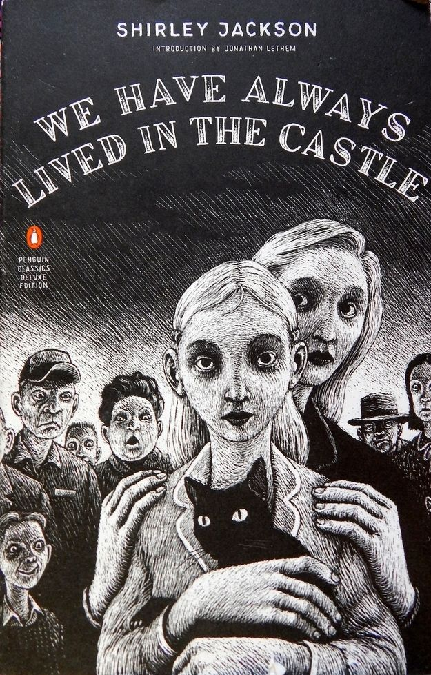 cover of Shirley Jackson's We Have Always Lived in the Castle, featuring a sorta cute but also spooky illustration of the female characters and a cat, surrounded by freaked out villagers