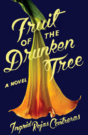cover of Ingrid Rojas Contreras' Fruit of the Drunken Tree, featuring a yellow trumpet flower hanging down on a blue background