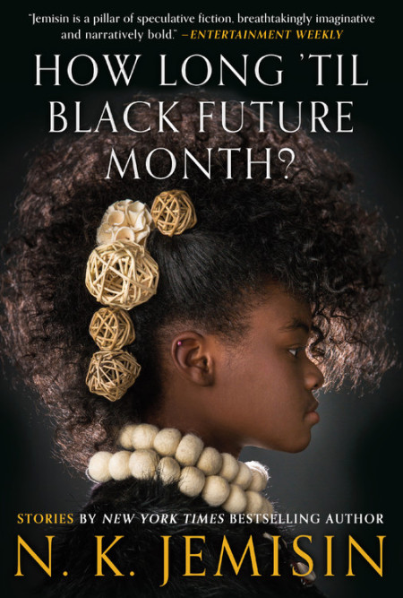 cover of N.K. Jemisin's How Long 'Til Black Future Month, featuring a young woman looking very afro-futuristic