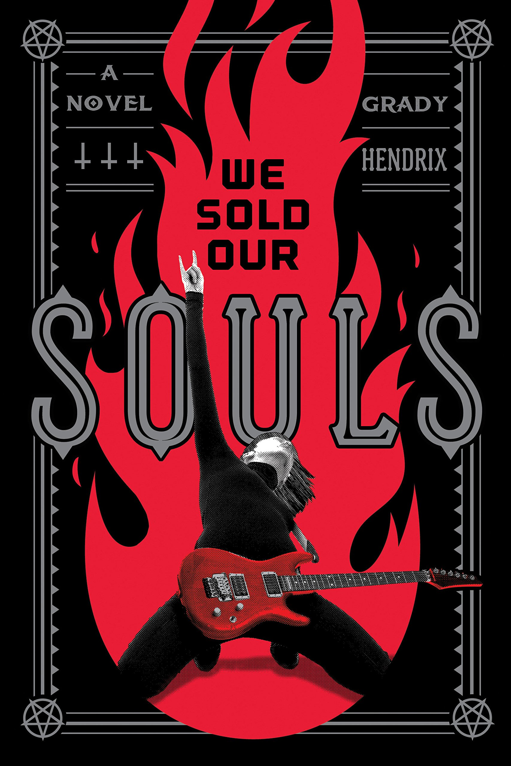 book cover for Grady Hendrix's We Sold Our Souls, featuring a guitarist doing a knee-slide, throwing horns, and engulfed in flame. The edges of this book are black, and it looks really cool.
