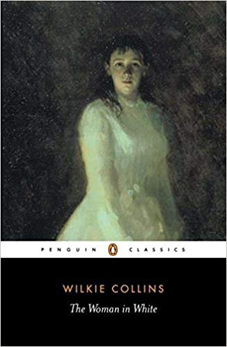 cover of Wilkie Collins' The Woman in White, the Penguin Classic edition, featuring a young lady in a long white dress, staring pensively at you, dear reader