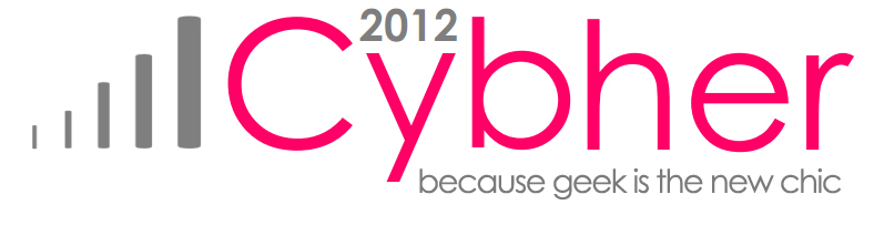 Cybher 2012  Because geek is the new chic