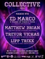 Collective Presents: Ed Marco, Matthew Brian, Trevor Vichas...