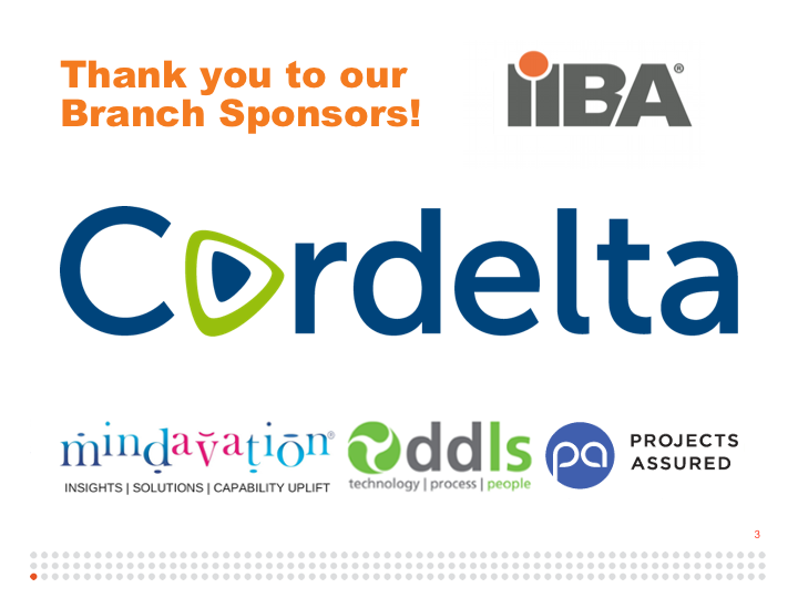 IIBA Canberra Branch is sponsored by: Cordelta, DDLS, Mindavation, and Projects Assured