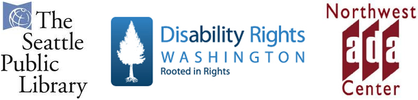 Logos for the following tabling organizations: The Seattle Public Library, Disability Rights Washington, and the Northwest ADA Center.