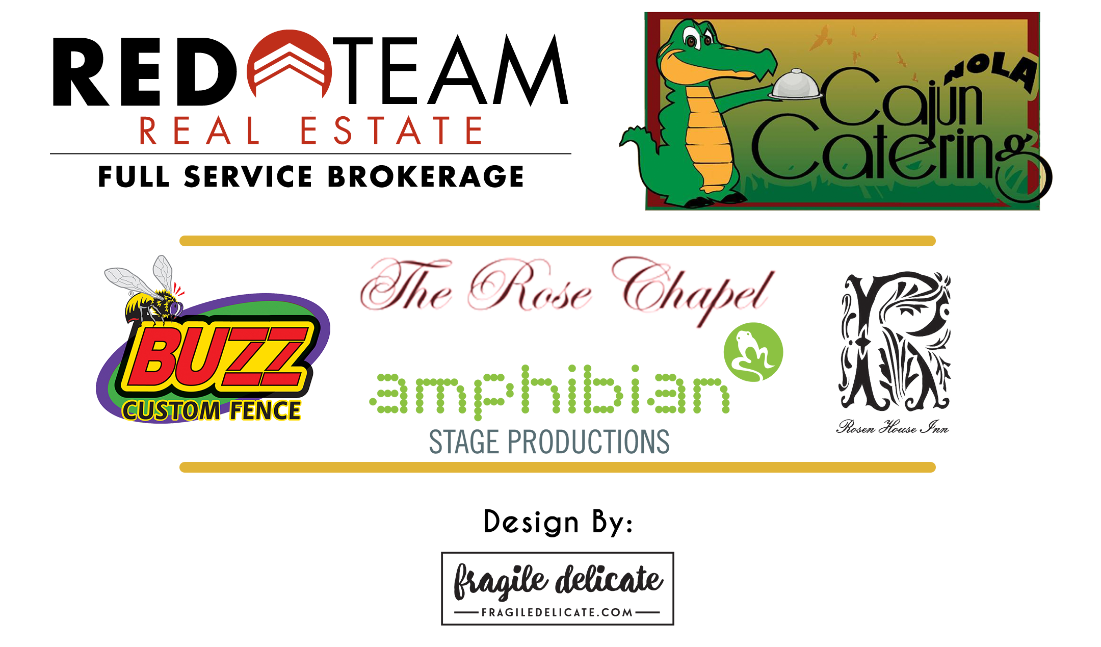Sponsors: Red Team Real Estate, NOLA Cajun Catering, Buzz Fence, Rosen House, Amphibian Theatre, Rose House Inn,