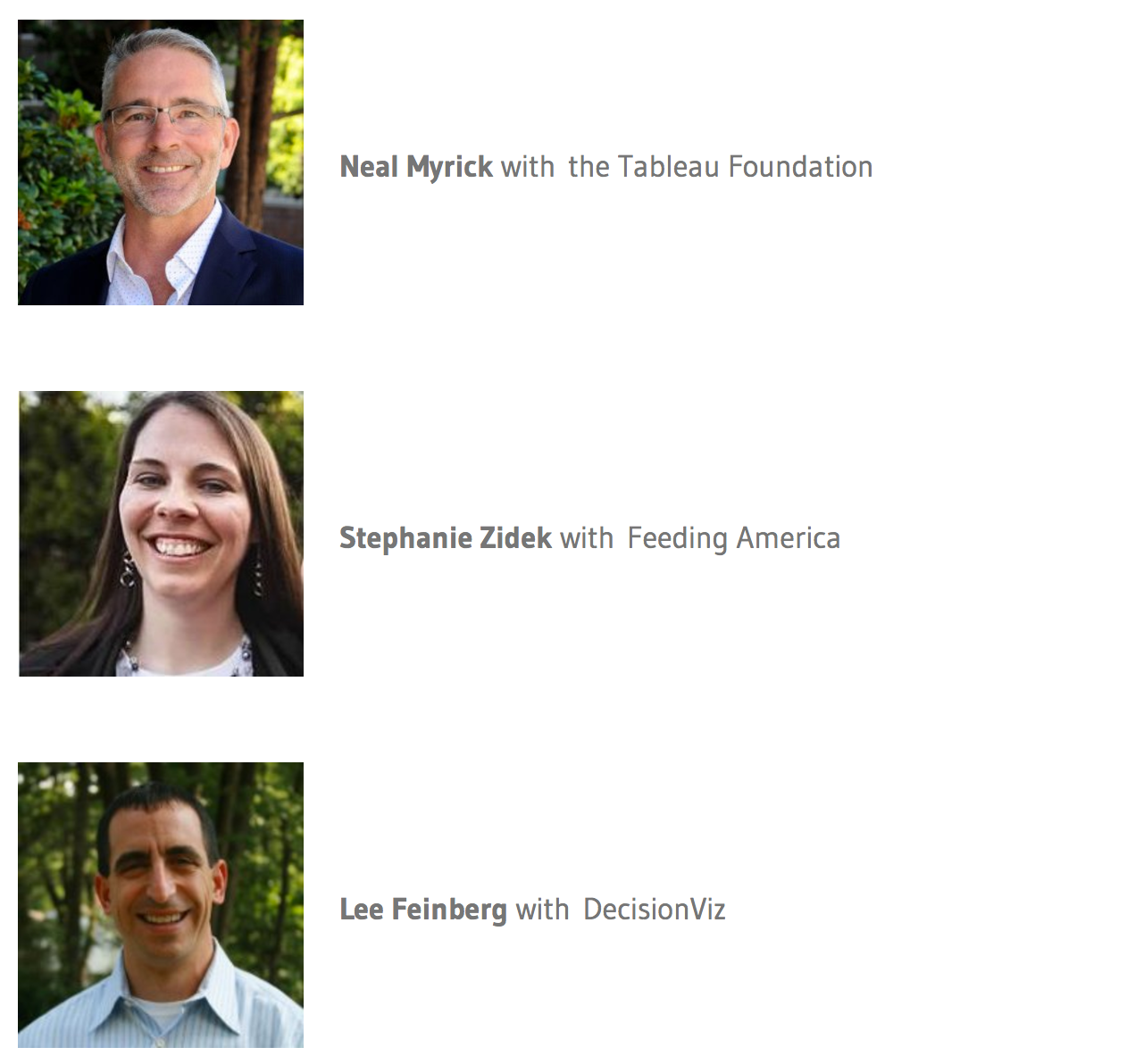 This image of the list of webinar speakers includes: Neal Myrick with the Tableau Foundation, Stephanie Zidek with Feeding America, and Lee Feinberg with DecisionViz.