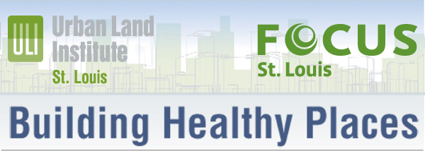 FOCUS St. Louis and ULI Building Healthy Places