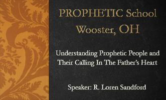 Prophetic School - Speaker/Teacher: Loren Sandford - June 21-23,...