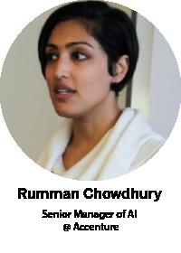 Rumman Chowdhury, Senior Manager of AI @ Accenture