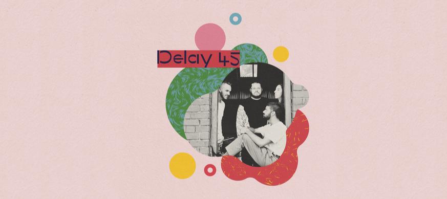 Delay 45