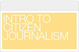 Intro to Citizen Journalism