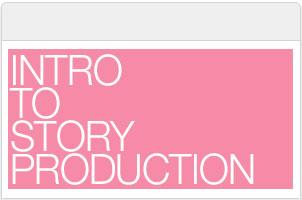 Intro to Story Production