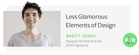 Less Glamorous Elements of Design - Brett Jones