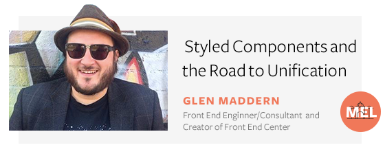 Styled Components and the Road to Unification - Glen Maddern