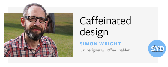 Caffeinated design - Simon Wright
