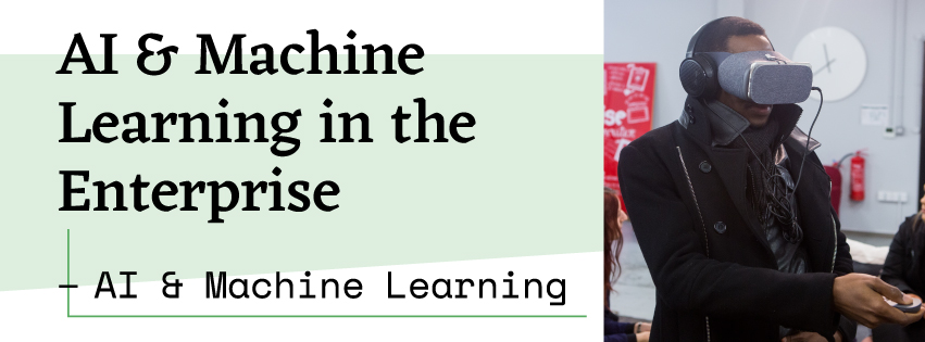 AI & Machine Learning in the Enterprise