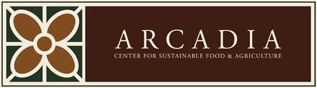 Arcadia Center for Sustainable Food and Agriculture