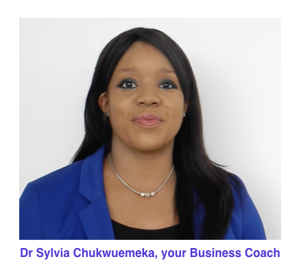 Dr Sylvia Chukwuemeka, your Business Coach