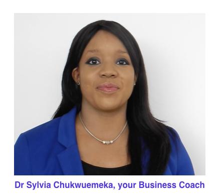Dr Sylvia Chukwuemeka, your Business Coach
