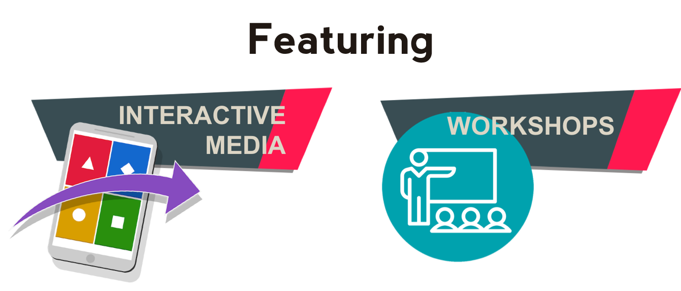 Workshops and Interactive Media