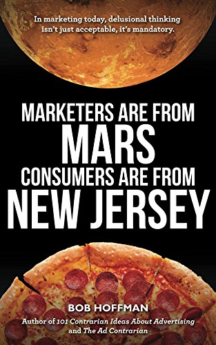 Marketers are from Mars, Consumers are from New Jersey.