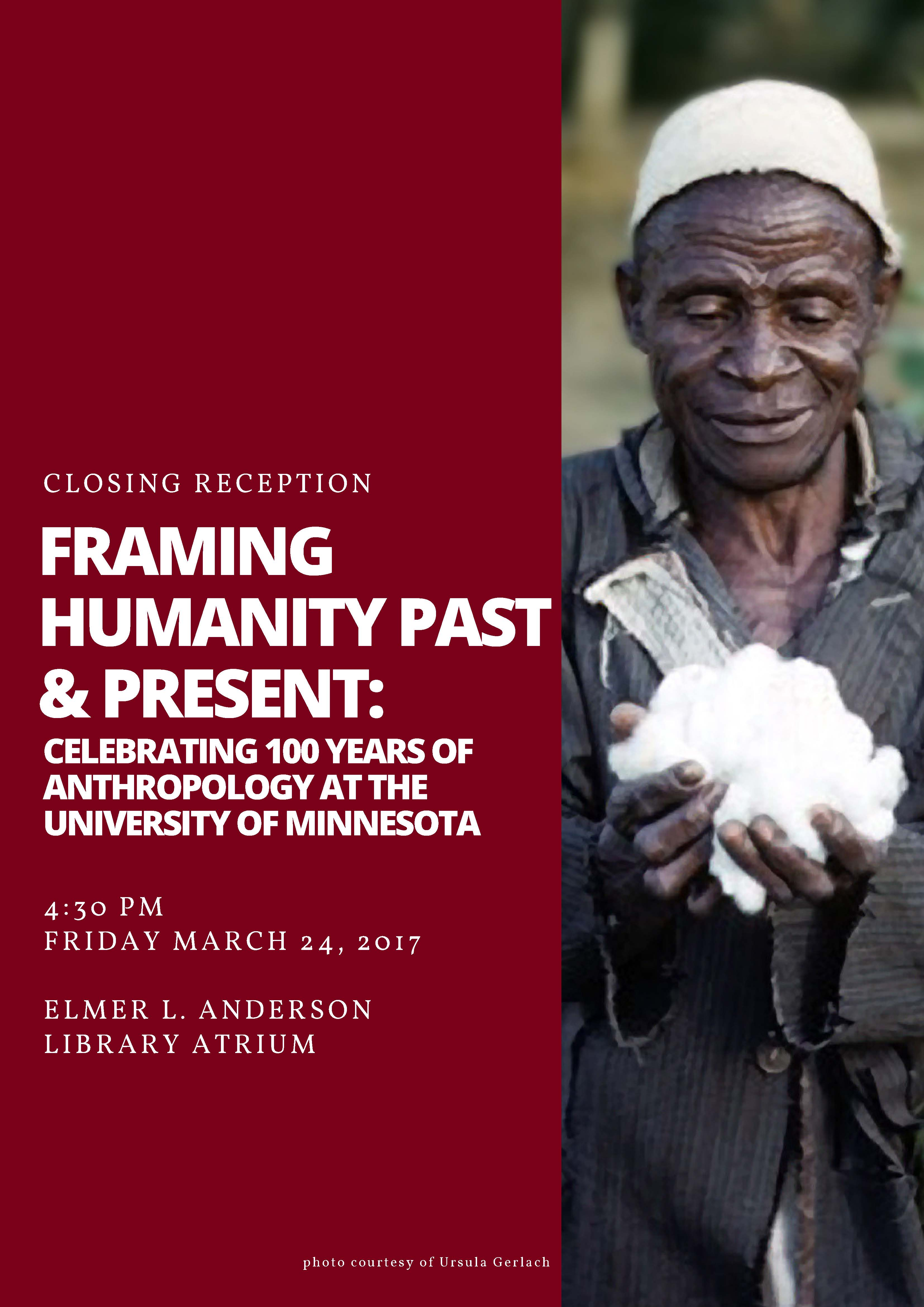 image is a poster for the reception, red with white text that reads Closing Reception Framing Humanity Past and Present: Celebrating 100 Years of Anthropology at the University of Minnesota